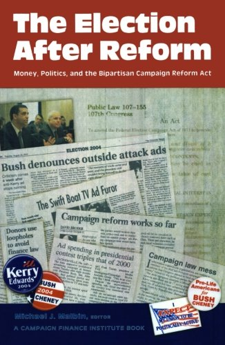 The Election After Reform: Money, Politics, and the...