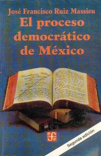 El proceso democr tico de M xico (Historia) (Spanish Edition)