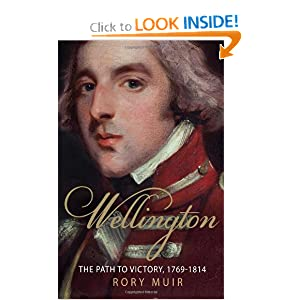 Wellington: The Path to Victory 1769-1814 by Rory Muir