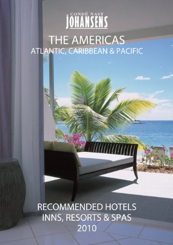 CONDE' NAST JOHANSENS RECOMMENDED HOTELS, INNS AND RESORTS - THE AMERICAS, ATLANTIC, CARIBBEAN, PACIFIC 2010 (Conde Nast Johansens Recommended Hotels, Inns, Resorts & Spa: The)