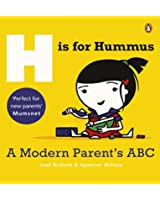 H is for Hummus: A Modern Parent's ABC