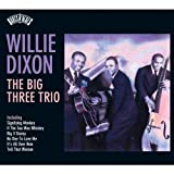 Songtexte von Willie Dixon - Big Three Trio