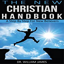 The New Christian Handbook (       UNABRIDGED) by Dr. William James Narrated by Adam Zens
