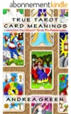 True Tarot Card Meanings: Learn the Secrets of Professional Readers! (English Edition)