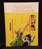 img - for More Fun with Our Friends (The New Basic Readers, Dick and Jane) book / textbook / text book