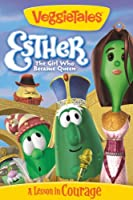 VeggieTales: Esther: The Girl Who Became Queen