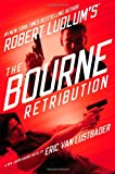 Robert Ludlums (TM) The Bourne Retribution (Jason Bourne)
