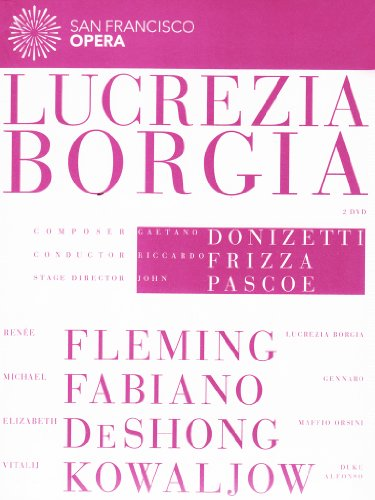 DONIZETTI: Lucrezia Borgia (San Francisco Opera, 2012)
