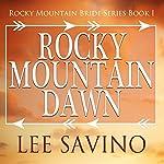 Rocky Mountain Dawn: Rocky Mountain Bride, Book 1 | Lee Savino