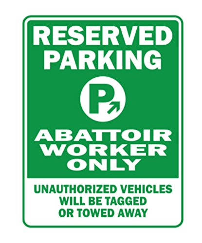 Teeburon RESERVED PARKING Abattoir Worker ONLY unauthorized vehicles will be tagged Parking Sign