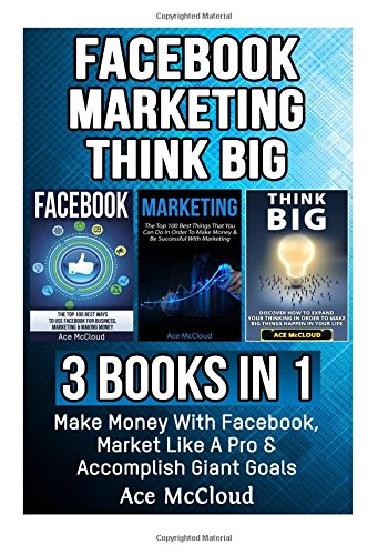 facebook-marketing-think-big-3-books-in-1-make-money-with-facebook-market-like-a-pro-accomplish-gian