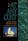 img - for At Any Cost: Love, Life and Death at Sea book / textbook / text book