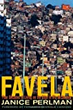 img - for Favela: Four Decades of Living on the Edge in Rio de Janeiro 1st edition by Perlman, Janice (2010) Hardcover book / textbook / text book