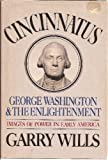Cincinnatus: George Washington and the Enlightenment (0385175620) by Wills, Garry