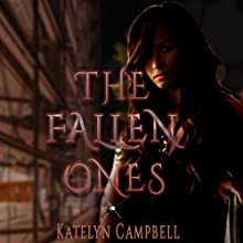 The Fallen Ones: The Fallen Angels Series, Book 1 (       UNABRIDGED) by Katelyn Campbell Narrated by Ayelet Sror