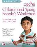 Tina Bruce CACHE Level 3 Children and Young People's Workforce Diploma: Early Learning and Child Care