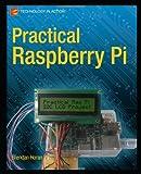 Brendan Horan Practical Raspberry Pi (Technology in Action)