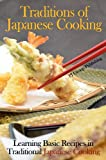Traditions of Japanese Cooking: Learning Basic Recipes in Traditional Japanese Cooking