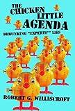 "The Chicken Little Agenda: Debunking ""Experts'"" Lies"