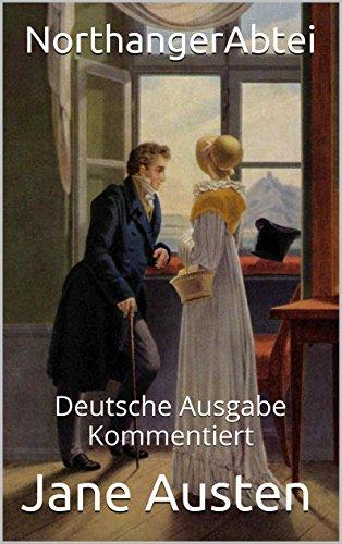 Jane Austen - Northanger-Abtei - Deutsche Ausgabe - Kommentiert: Deutsche Ausgabe - Kommentiert