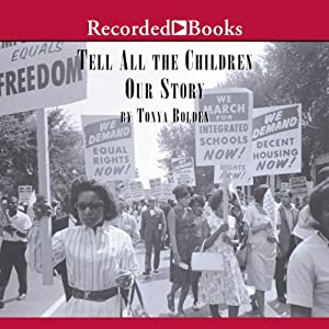 Tell All the Children Our Story: Memories and Mementos of Being Young and Black in America | [Tonya Bolden]
