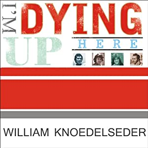 I'm Dying Up Here Audiobook