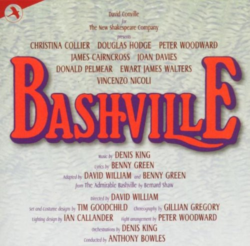 Bashville (Original London Cast) by Denis King, Benny Green, Christina Collier, Douglas Hodge and Peter Woodward