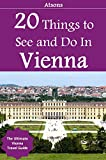 20 Things to See and Do in Vienna - The Ultimate Vienna Travel Guide