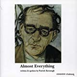 Almost Everything, written and spoken by Patrick Kavanagh