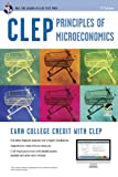 CLEP Principles of Microeconomics w/ Online Practice Exams (CLEP Test Preparation) (0738610283) by Sattora, Richard