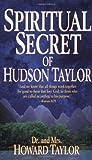 Spiritual Secret Of Hudson Taylor (0883683873) by Howard Taylor