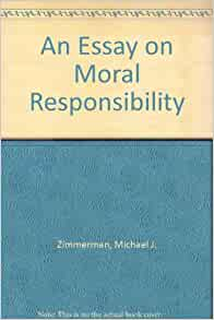 moral responsibility essay Unlike most editing & proofreading services, we edit for everything: grammar, spelling, punctuation, idea flow, sentence structure, & more get started now.
