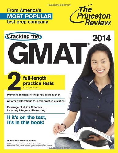 Cracking The Gmat With 2 Practice Tests, 2014 Edition (Graduate School Test Preparation)