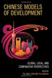 img - for Chinese Models of Development: Global, Local, and Comparative Perspectives (Challenges Facing Chinese Political Development) book / textbook / text book