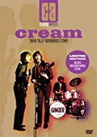 Cream - Their Fully Authorised Story