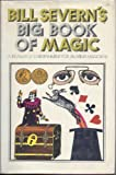 Bill Severns Big Book of Magic