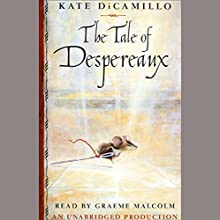 The Tale of Despereaux Audiobook by Kate DiCamillo Narrated by Graeme Malcolm