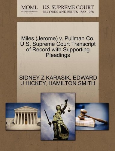 Miles (Jerome) v. Pullman Co. U.S. Supreme Court Transcript of Record with Supporting Pleadings