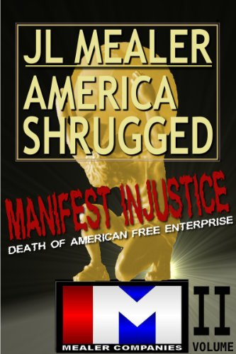 manifest-injustice-mealer-v-gm-gmac-usdoj-2009-mealer-automobile-america-shrugged