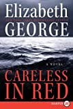 Careless in Red LP: A Novel (Thomas Lynley and Barbara Havers Novels) (0061562785) by George, Elizabeth