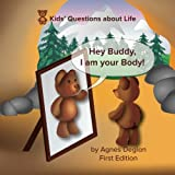 img - for Hey buddy, I am your body! (Kids' Questions about Life) (Volume 1) book / textbook / text book
