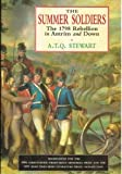 img - for The Summer Soldiers: The 1798 Rebellion in Antrim and Down by A. T. Q. Stewart (1996-08-03) book / textbook / text book