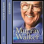 Unless I'm Very Much Mistaken | Murray Walker