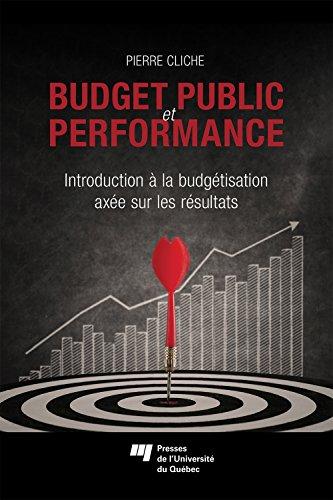Budget public et performance : Introduction à la budgétisation axée sur les résultats