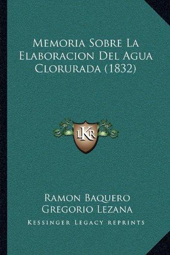 Memoria Sobre La Elaboracion del Agua Clorurada (1832)