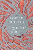 9780062065247: By Louise Erdrich: The Round House [Hardcover]