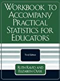 img - for Workbook to Accompany Practical Statistics for Educators by Ravid, Ruth, Oyer, Elizabeth (August 4, 2005) Paperback 3rd Edition book / textbook / text book