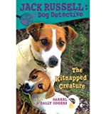 img - for The Kitnapped Creature (Jack Russell: Dog Detective) book / textbook / text book