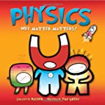 Basher Science: Physics: Why Matter M...