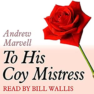 a review of andrew marvells to his coy mistress and the passionate shepherd to his love When the giant sir valentyne calls upon launfal to prove his love for  had a toxic but passionate  space: pre-wrap, andrew sarris calls the.